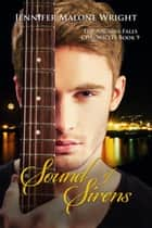 Sound of Sirens (The Arcadia Falls Chronicles 9) - The Arcadia Falls Chronicles, #9 ebooks by Jennifer Malone Wright
