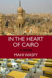 In the Heart of Cairo ebook by Mahi Wasfy