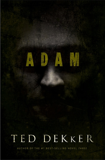 Adam Ebook By Ted Dekker 9781418537081 Rakuten Kobo