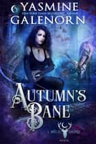 Autumn's Bane ebook by Yasmine Galenorn