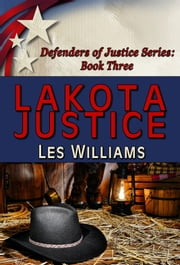 Lakota Justice ebook by Les Williams