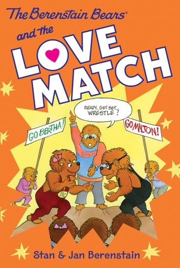 The Berenstain Bears Chapter Book: The Love Match ebook by Stan Berenstain,Jan Berenstain