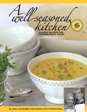 A Well-Seasoned Kitchen ebook by Lee Clayton Roper