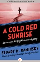 A Cold Red Sunrise ebook by Stuart M. Kaminsky