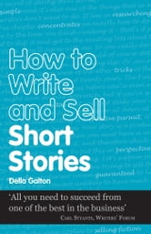 How to Write and Sell Short Stories ebook by Della Galton