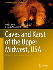Caves and Karst of the Upper Midwest, USA - Minnesota, Iowa, Illinois, Wisconsin ebook by