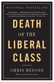 Death of the Liberal Class ebook by Chris Hedges