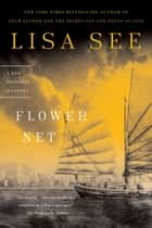 Flower Net - A Red Princess Mystery eBook by Lisa See