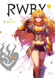 RWBY: Official Manga Anthology, Vol. 4 - I Burn ebook by Monty Oum
