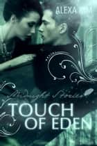 Touch of Eden - Midnight Stories (Teil 1) ebook by Alexa Kim