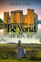 Beyond, the Box Set - Beyond ebook by Kristy Tate