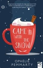Came With The Snow - Une romance MM de l'hiver eBook by Ophélie Pemmarty
