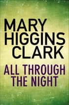 All Through The Night ebook by Mary Higgins Clark