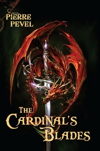 The Cardinal's Blades ebook by Pierre Pevel