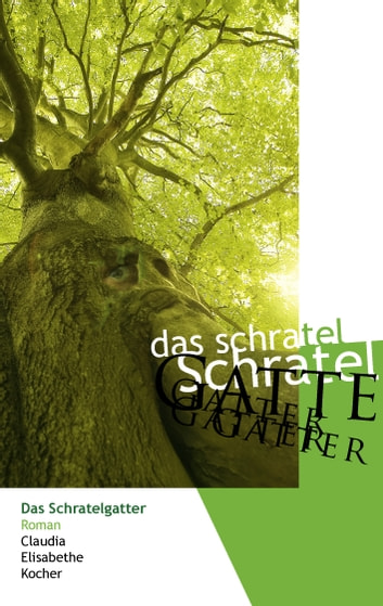 Das Schratelgatter ebook by Claudia Elisabethe Kocher