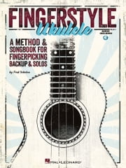 Fingerstyle Ukulele - A Method & Songbook for Fingerpicking Backup & Solos ebook by Fred Sokolow