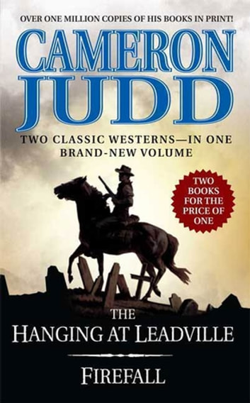 The Hanging at Leadville / Firefall - Two Classic Westerns ebook by Cameron Judd