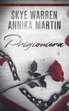 Prigioniera eBook by Skye Warren, Annika Martin