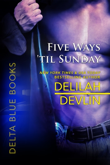 Five Ways 'til Sunday ebook by Delilah Devlin
