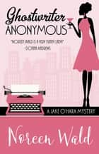 Ghostwriter Anonymous ebook by Noreen Wald