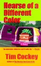 Hearse of a Different Color ebook by Tim Cockey