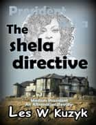 The Shela Directive ebook by Les W Kuzyk
