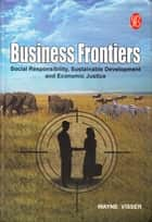 Business Frontiers ebook by Wayne Visser