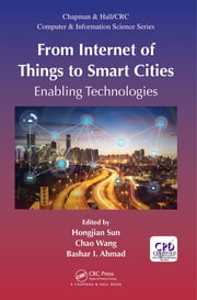 From Internet of Things to Smart Cities - Enabling Technologies ekitaplar by Hongjian Sun, Chao Wang, Bashar I. Ahmad