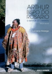 Arthur Bispo do Rosario ebook by Luciana Hidalgo