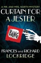 Curtain for a Jester ebook by Frances Lockridge, Richard Lockridge