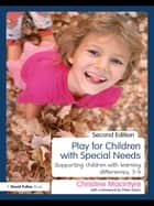 Play for Children with Special Needs ebook by Christine Macintyre