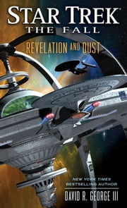 Star Trek: The Fall: Revelation and Dust ebook by David R. George III