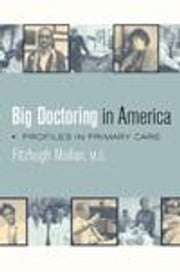 Big Doctoring in America: Profiles in Primary Care ebook by Mullan, Fitzhugh