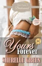 Yours Forever ebook by Sherelle Green