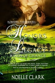 Honor's Legacy: Winds of Change ebook by Noelle Clark