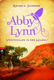 Verschollen in der Wildnis - Abby Lynn 2 ebook by Rainer M. Schröder