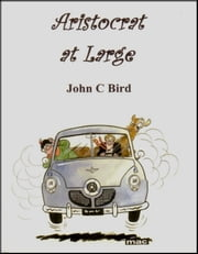 Aristocrat at Large ebook by John C Bird