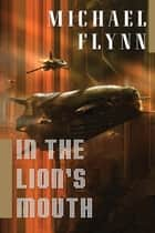 In the Lion's Mouth ebook by Michael Flynn