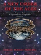A New Order of the Ages ebook by Collin Robert Bowling