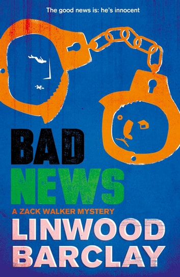 Bad News - A Zack Walker Mystery #4 ebook by Linwood Barclay