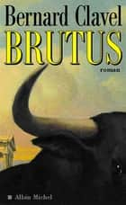 Brutus ebook by Bernard Clavel