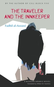 The Traveler and the Innkeeper ebook by Fadhil al-Azzawi,William Hutchins