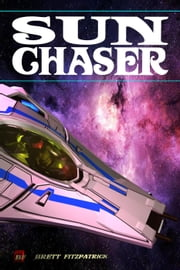 Sun Chaser - Dark Galaxy, #3 ebook by Brett Fitzpatrick