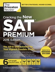 Cracking the New SAT Premium Edition with 6 Practice Tests, 2016 - Created for the Redesigned 2016 Exam ebook by Princeton Review