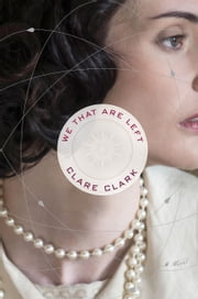 We That Are Left ebook by Clare Clark