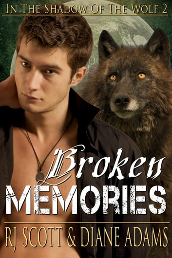 Broken Memories ebook by RJ Scott,Diane Adams