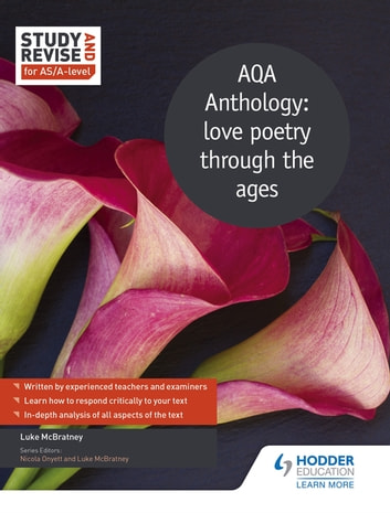 Study and Revise for AS/A-level: AQA Anthology: love poetry through the ages ebook by Luke McBratney