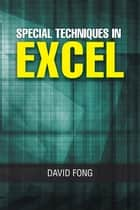 Special Techniques in Excel ebook by David Fong