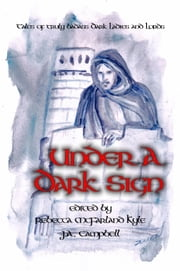 Under a Dark Sign ebook by Rebecca McFarland Kyle,JA Campbell