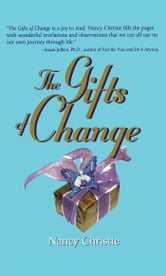 The Gifts Of Change ebook by Nancy Christie